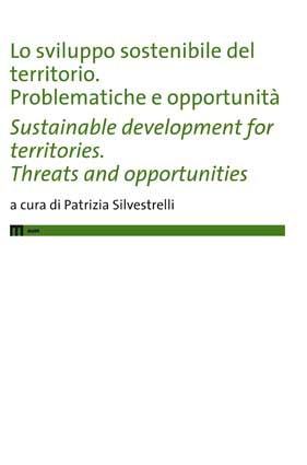 Lo sviluppo sostenibile del territorio. Problematiche e opportunitàSustainable development for territories. Threats and opportunities