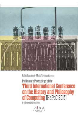 PRELIMINARY PROCEEDINGS OF THE THIRD INTERNATIONAL CONFERENCE ON THE HISTORY AND PHILOSOPHY OF COMPUTING (HaPoC 2015)