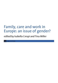 Family, care and work in Europe: an issue of gender?